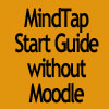MindTap Start Guide, no Moodle